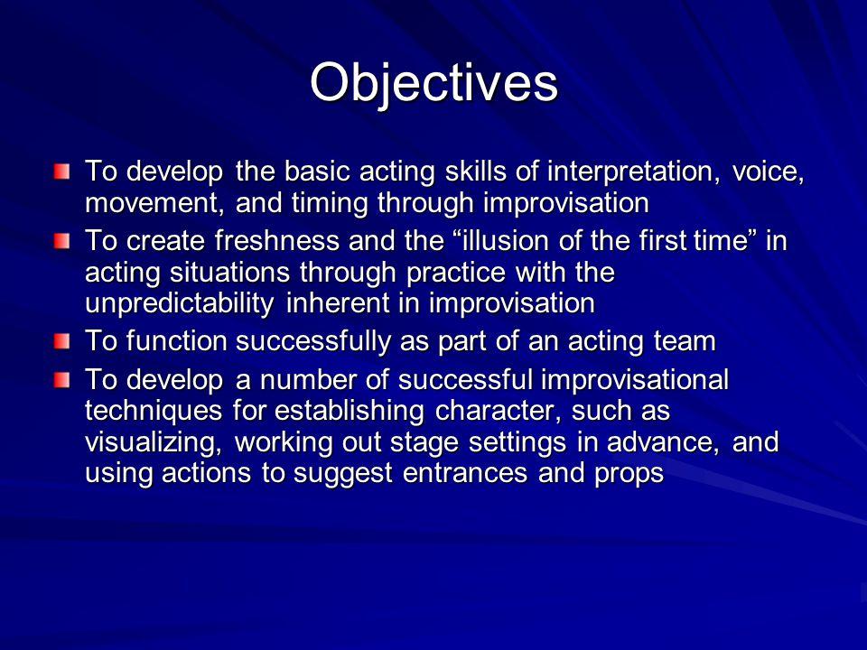 About Improvisation Improvisation is one of the foundations of interpretation.