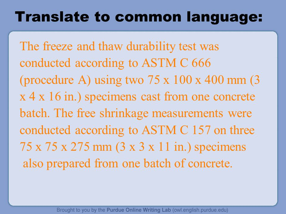 Translate to common language: The scaling tests were performed according to the modified ASTM C 672 procedure using two slabs (each with exposed area 72 in) cast from the same batch.