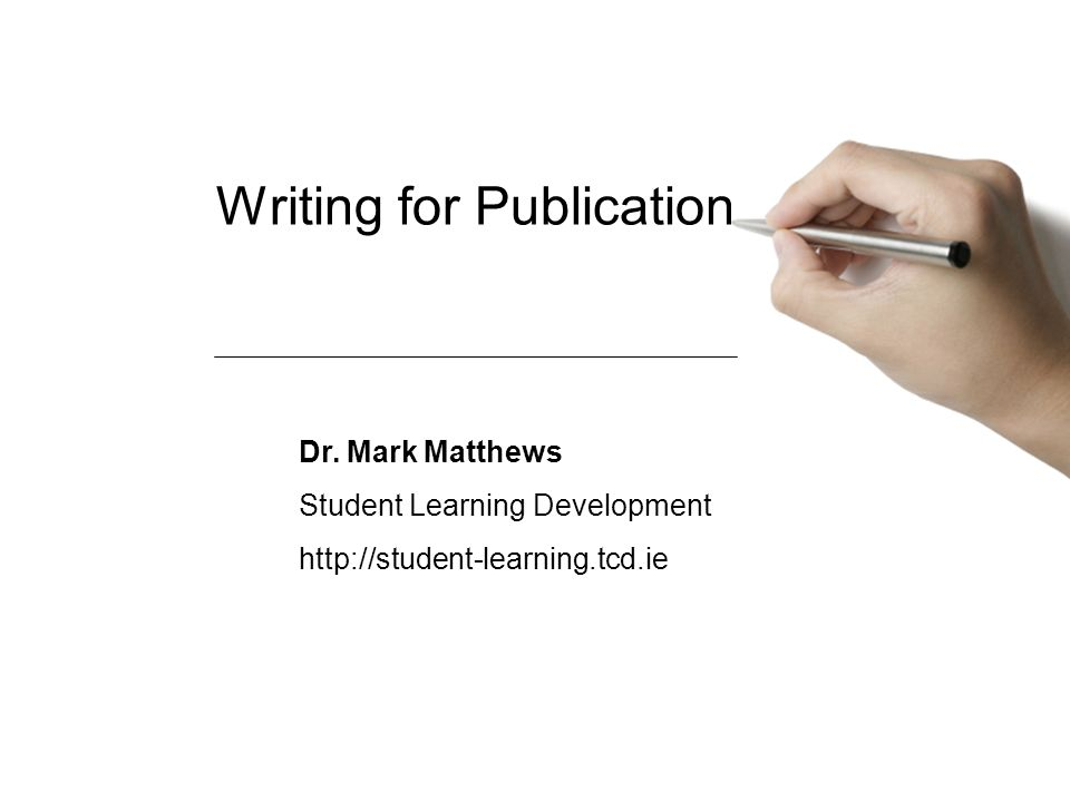 Writing for Publication Dr.