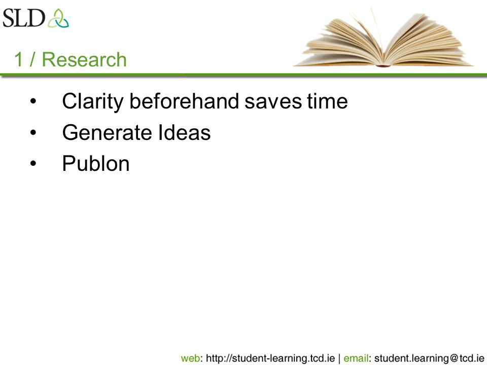 1 / Research Clarity beforehand saves time Generate Ideas Publon
