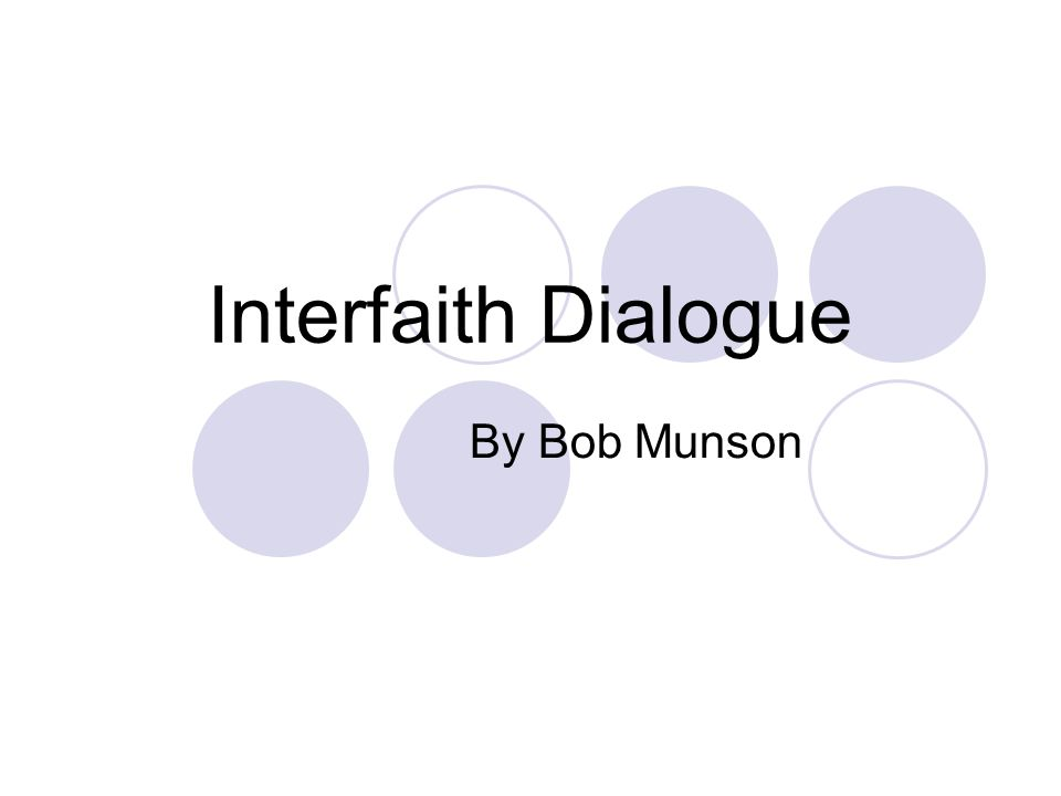 Interfaith Dialogue By Bob Munson