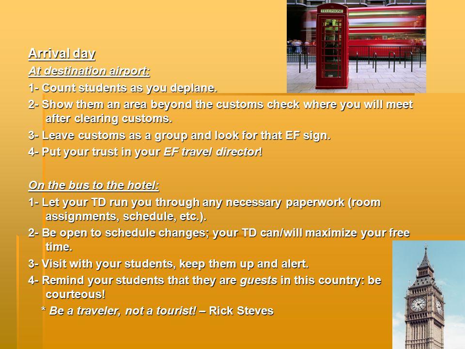 At the hotel: 1- Put passports in hotel safety deposit box (teacher discretion).