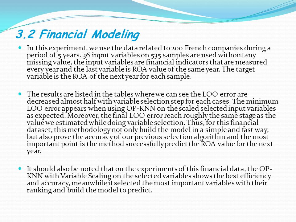 3.2 Financial Modeling In this experiment, we use the data related to 200 French companies during a period of 5 years.