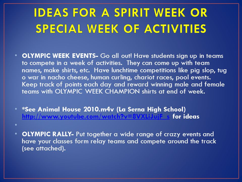 OLYMPIC WEEK EVENTS- Go all out. Have students sign up in teams to compete in a week of activities.
