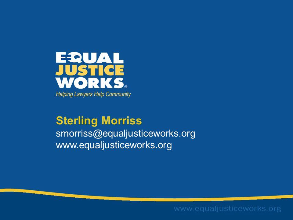 Sterling Morriss smorriss@equaljusticeworks.org www.equaljusticeworks.org