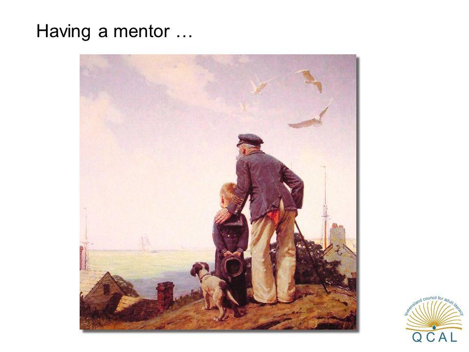 Having a mentor …