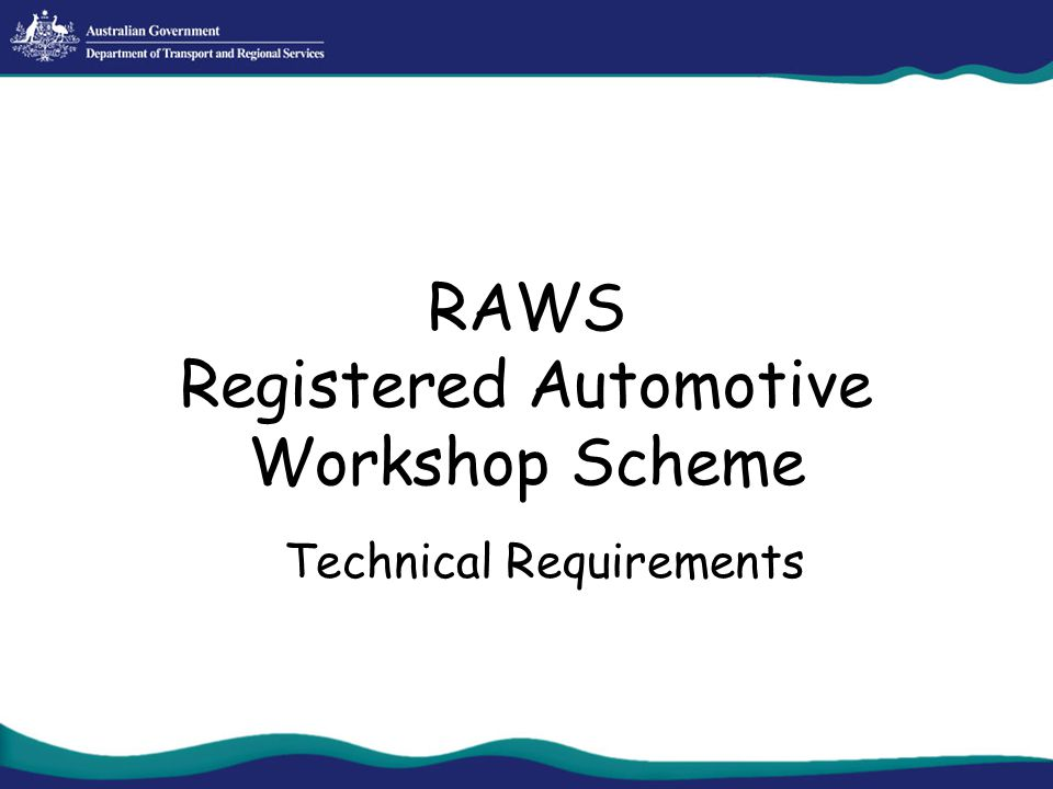 RAWS Registered Automotive Workshop Scheme Technical Requirements