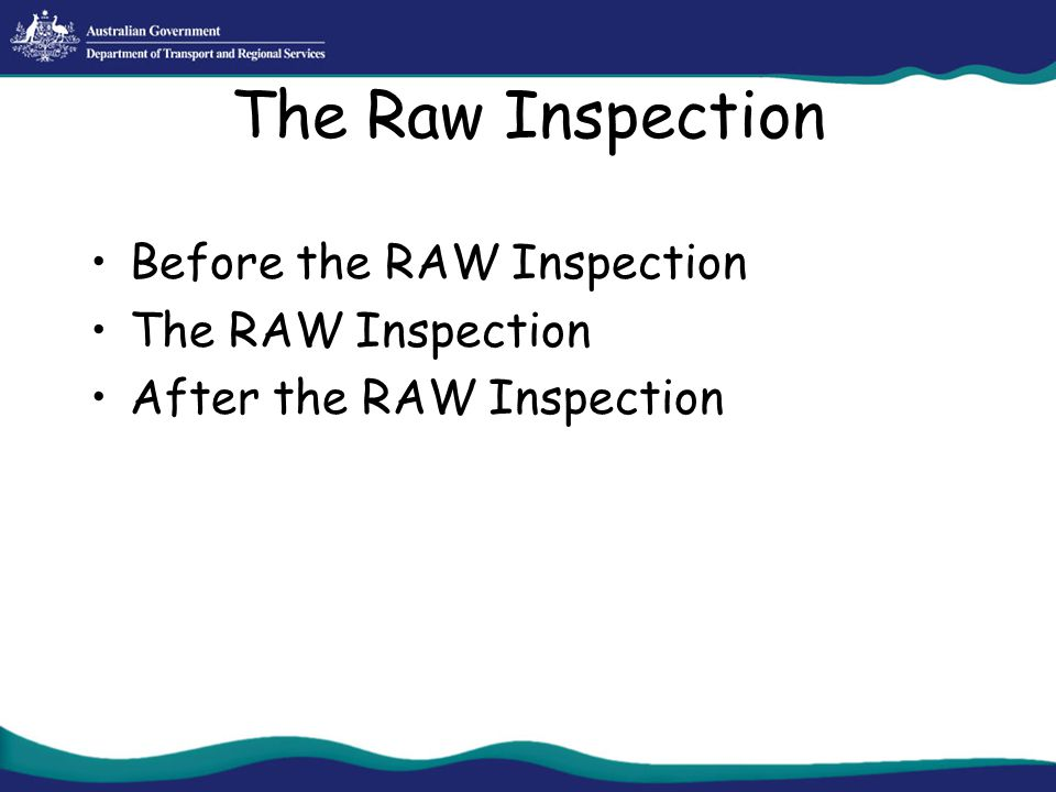 The Raw Inspection Before the RAW Inspection The RAW Inspection After the RAW Inspection