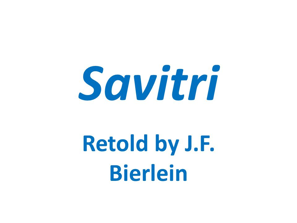 Savitri Retold by J.F. Bierlein
