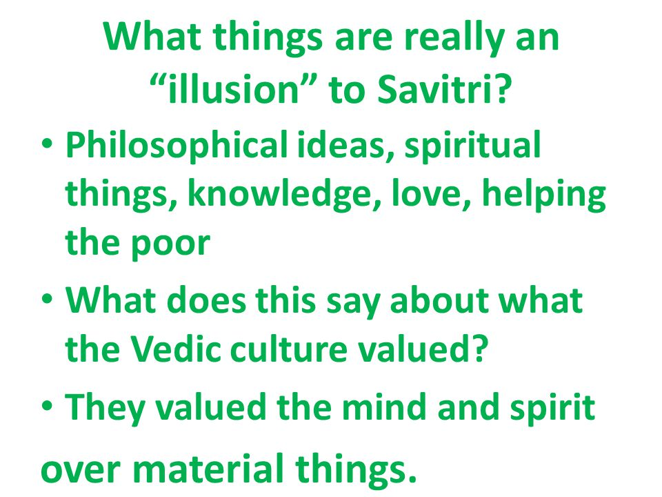 What things are really an illusion to Savitri.