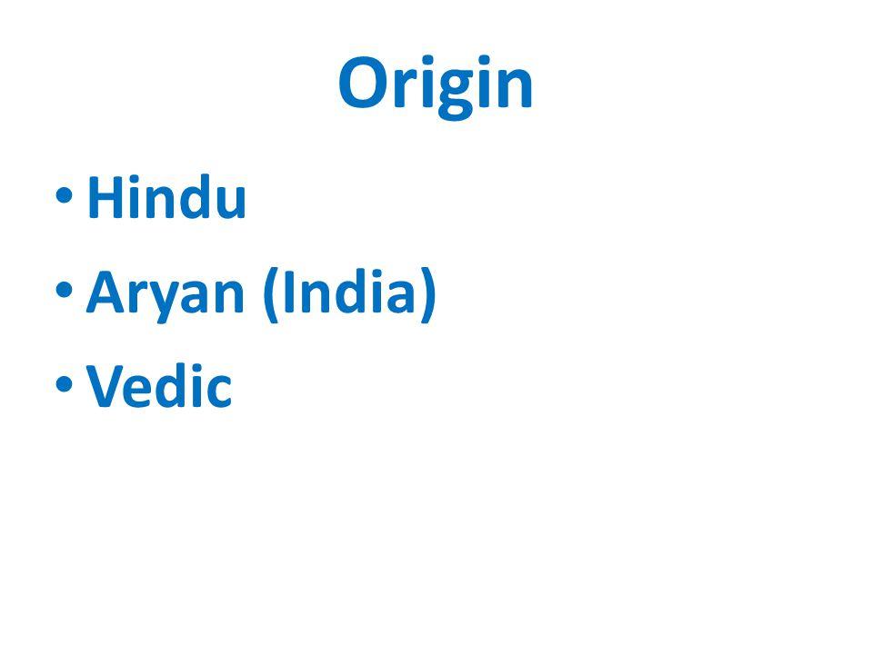 Origin Hindu Aryan (India) Vedic