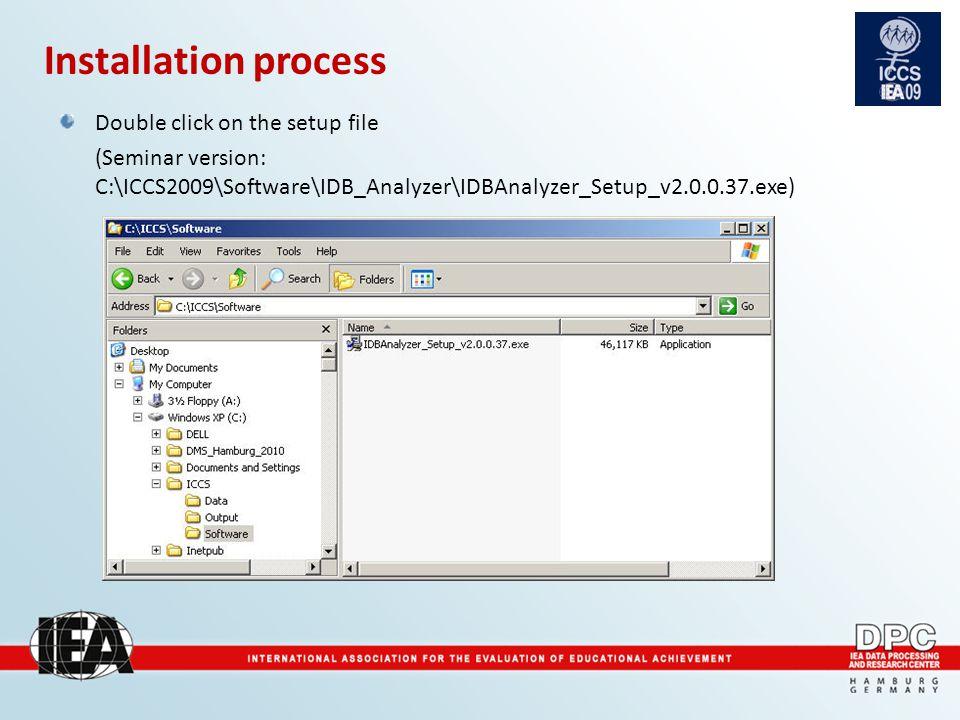 Installation process Double click on the setup file (Seminar version: C:\ICCS2009\Software\IDB_Analyzer\IDBAnalyzer_Setup_v2.0.0.37.exe)