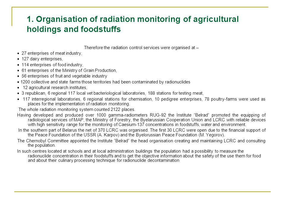 1. Organisation of radiation monitoring of agricultural holdings and foodstuffs Therefore the radiation control services were organised at –  27 ente