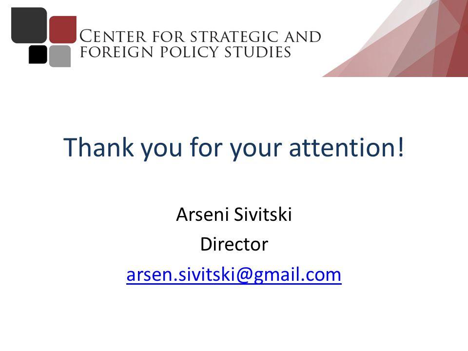 Thank you for your attention! Arseni Sivitski Director arsen.sivitski@gmail.com