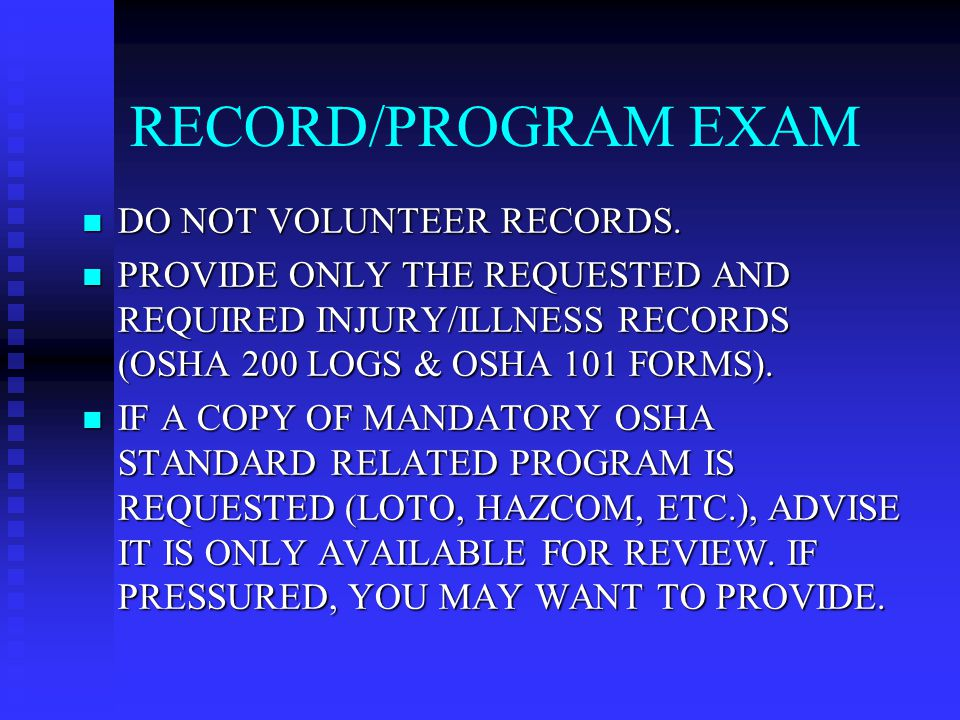 RECORD/PROGRAM EXAM DO NOT VOLUNTEER RECORDS. DO NOT VOLUNTEER RECORDS.
