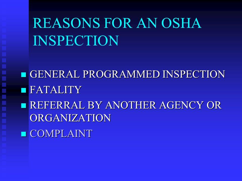 OSHA COMPLAINT PROCESS OSHA HAS A STATUTORY OBLIGATION TO FOLLOW-UP ON EVERY COMPLAINT.