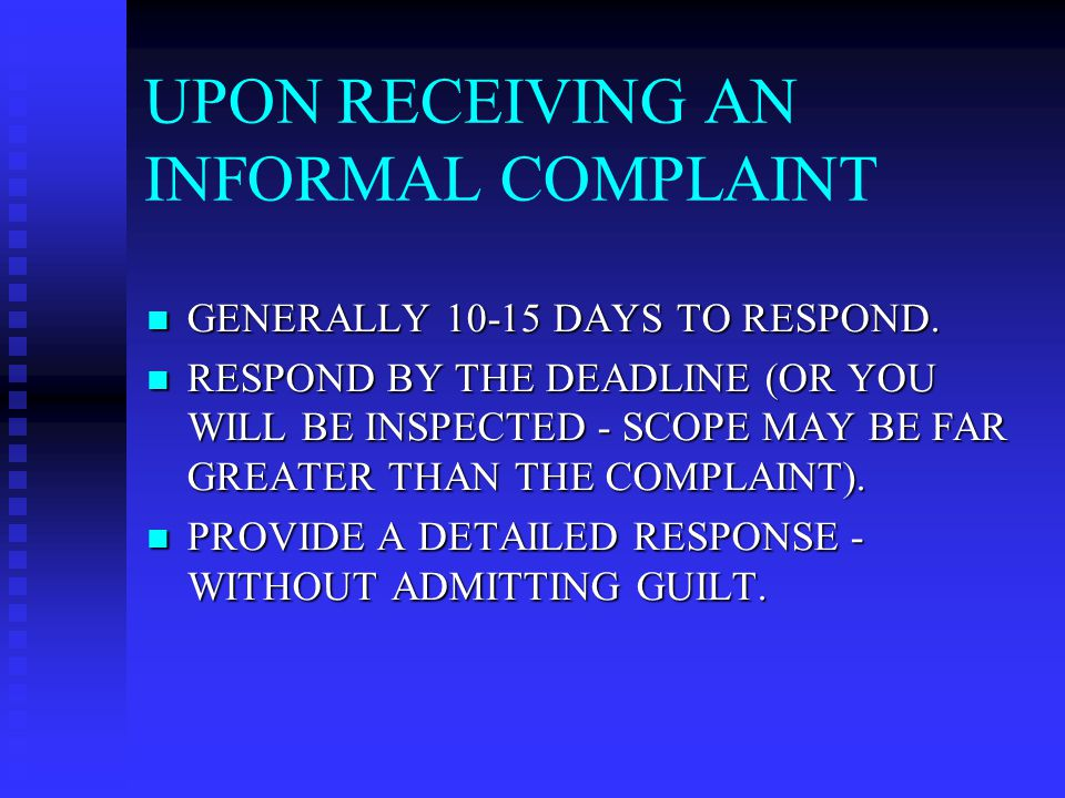 UPON RECEIVING AN INFORMAL COMPLAINT GENERALLY 10-15 DAYS TO RESPOND.