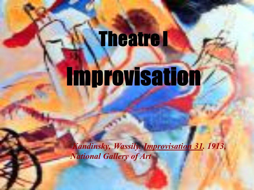 Theatre I Improvisation Kandinsky, Wassily. Improvisation 31. 1913, National Gallery of Art