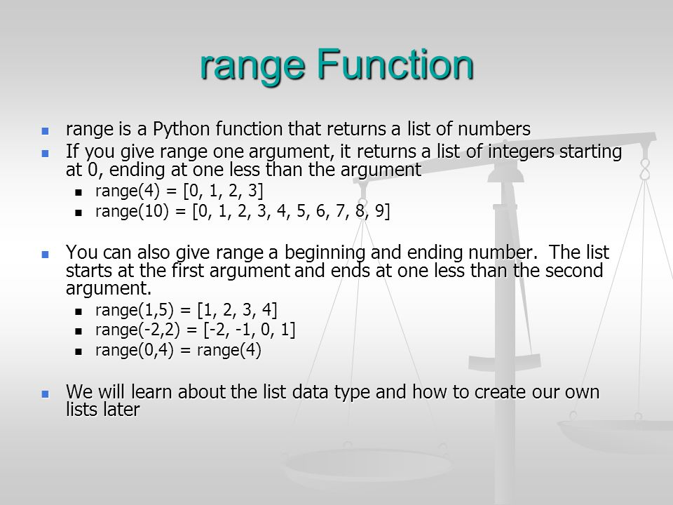 range Function range is a Python function that returns a list of numbers range is a Python function that returns a list of numbers If you give range o