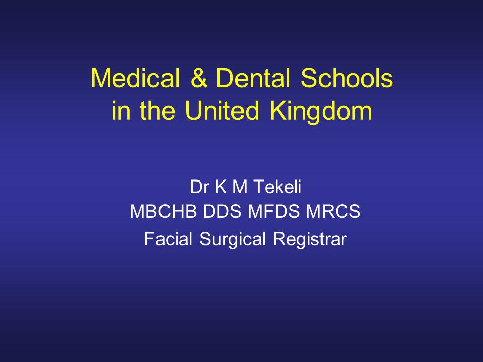 Medical & Dental Schools in the United Kingdom Dr K M Tekeli MBCHB DDS MFDS MRCS Facial Surgical Registrar