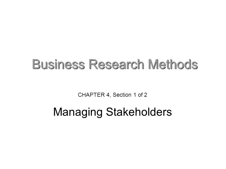 CHAPTER 4, Section 1 of 2 Managing Stakeholders