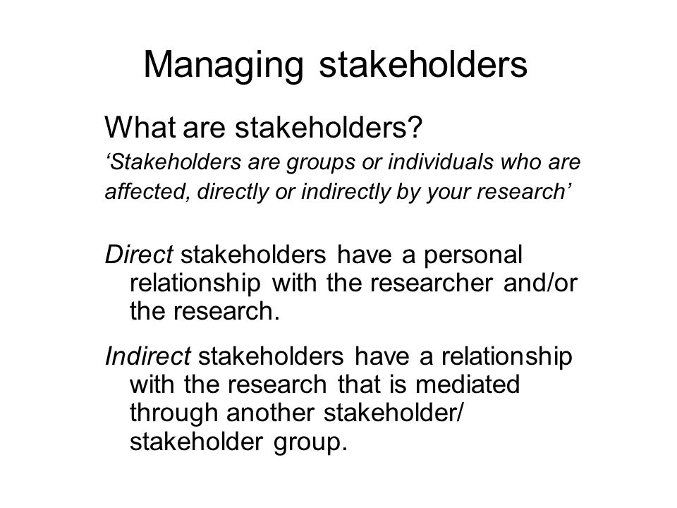 Managing stakeholders What are stakeholders.