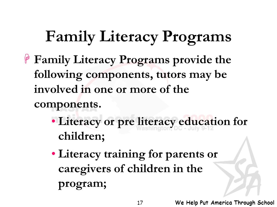 We Help Put America Through School 17 Family Literacy Programs HFamily Literacy Programs provide the following components, tutors may be involved in o