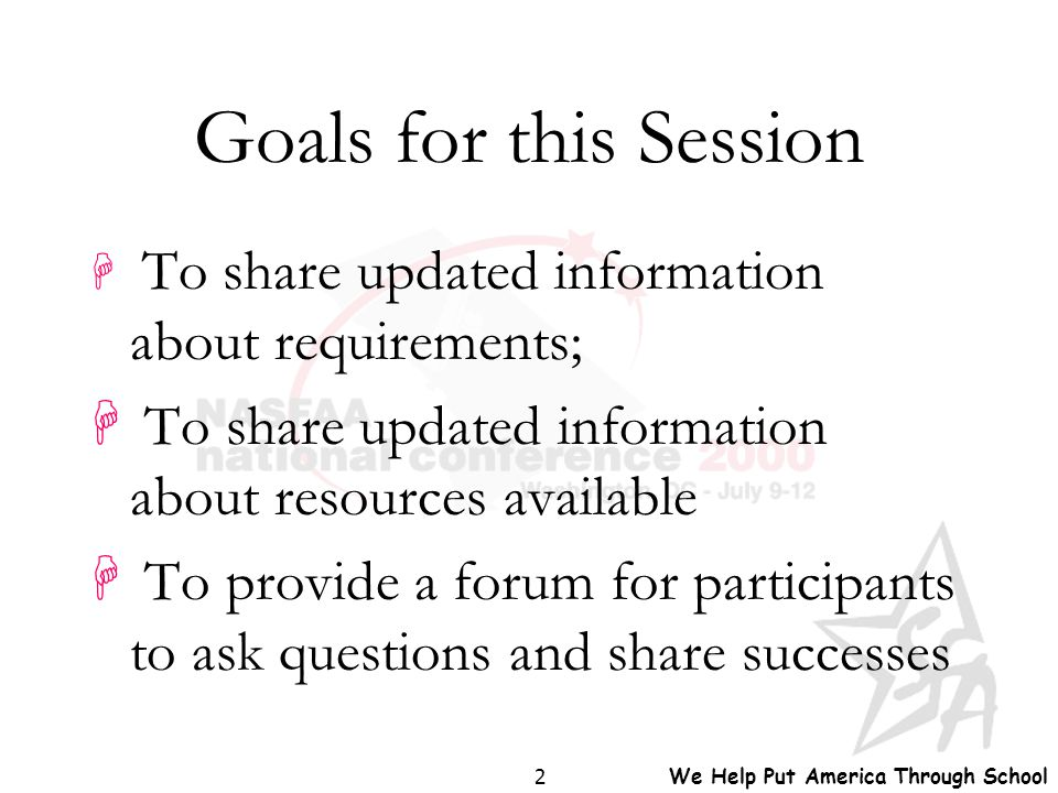 2 Goals for this Session H To share updated information about requirements; H To share updated information about resources available H To provide a fo