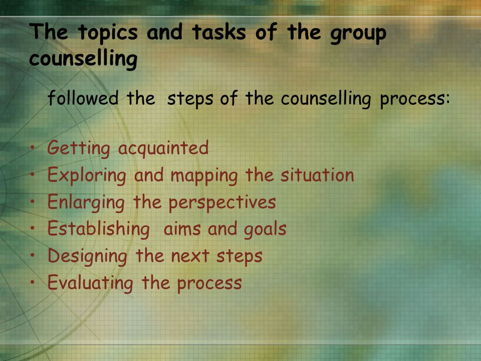 The topics and tasks of the group counselling followed the steps of the counselling process: Getting acquainted Exploring and mapping the situation Enlarging the perspectives Establishing aims and goals Designing the next steps Evaluating the process