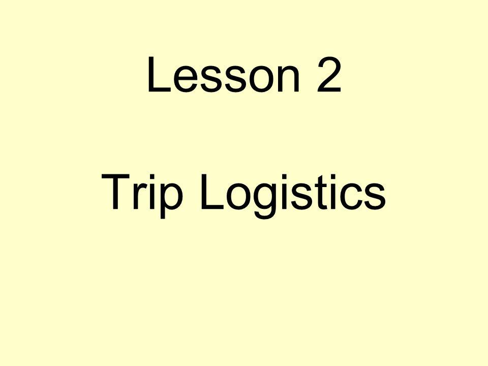 Lesson 2 Trip Logistics