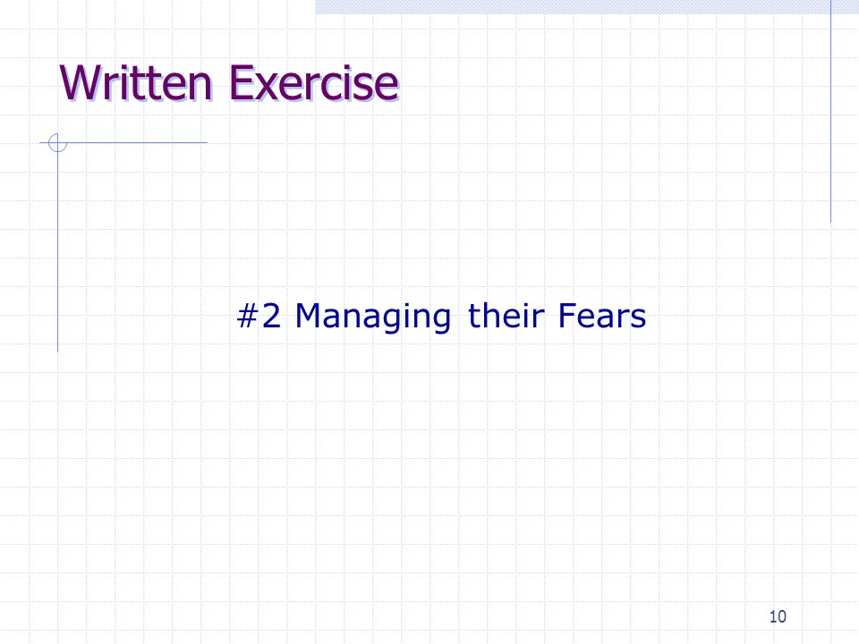 10 #2 Managing their Fears Written Exercise