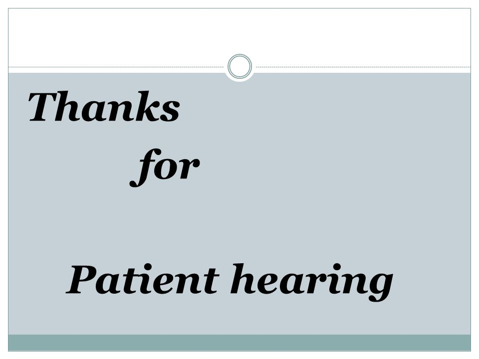 Thanks for Patient hearing