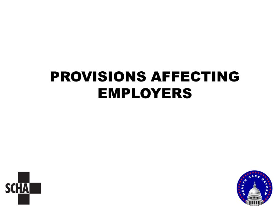 PROVISIONS AFFECTING EMPLOYERS