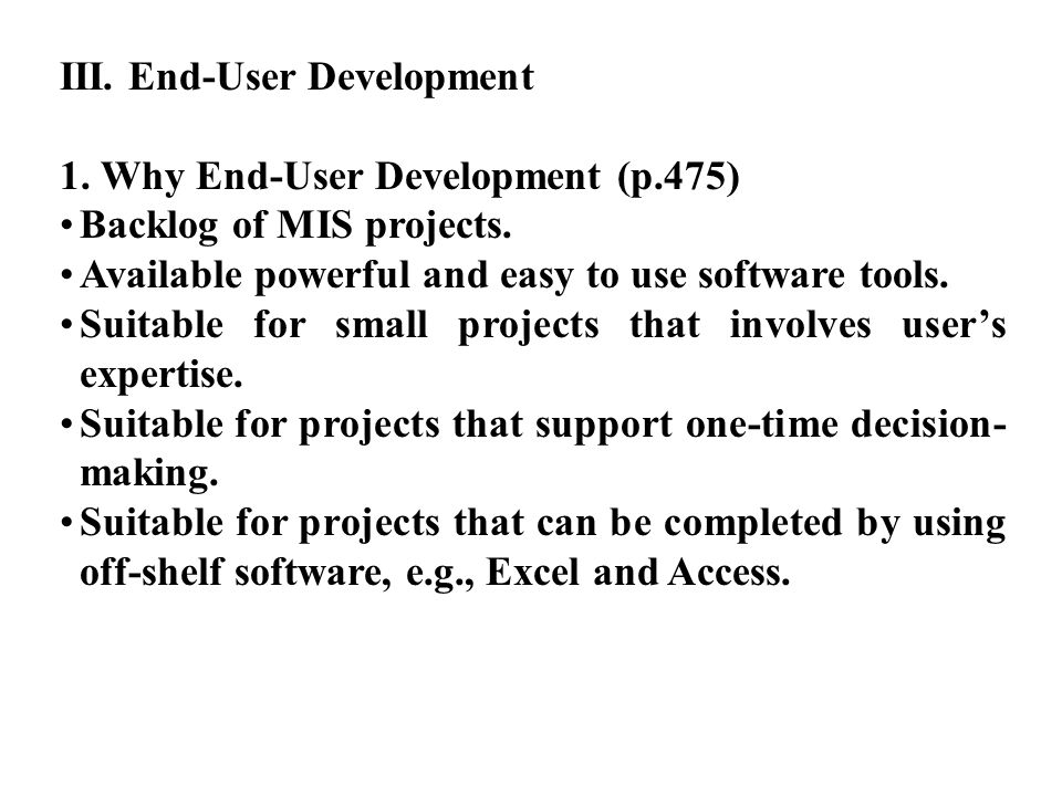 2.Advantages of End-User Development Fast. Best address user's needs.