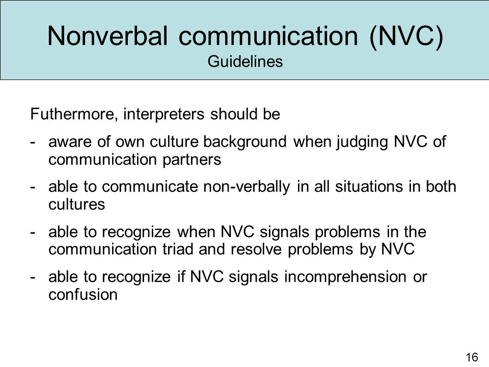 Nonverbal communication (NVC) Guidelines Futhermore, interpreters should be -aware of own culture background when judging NVC of communication partner