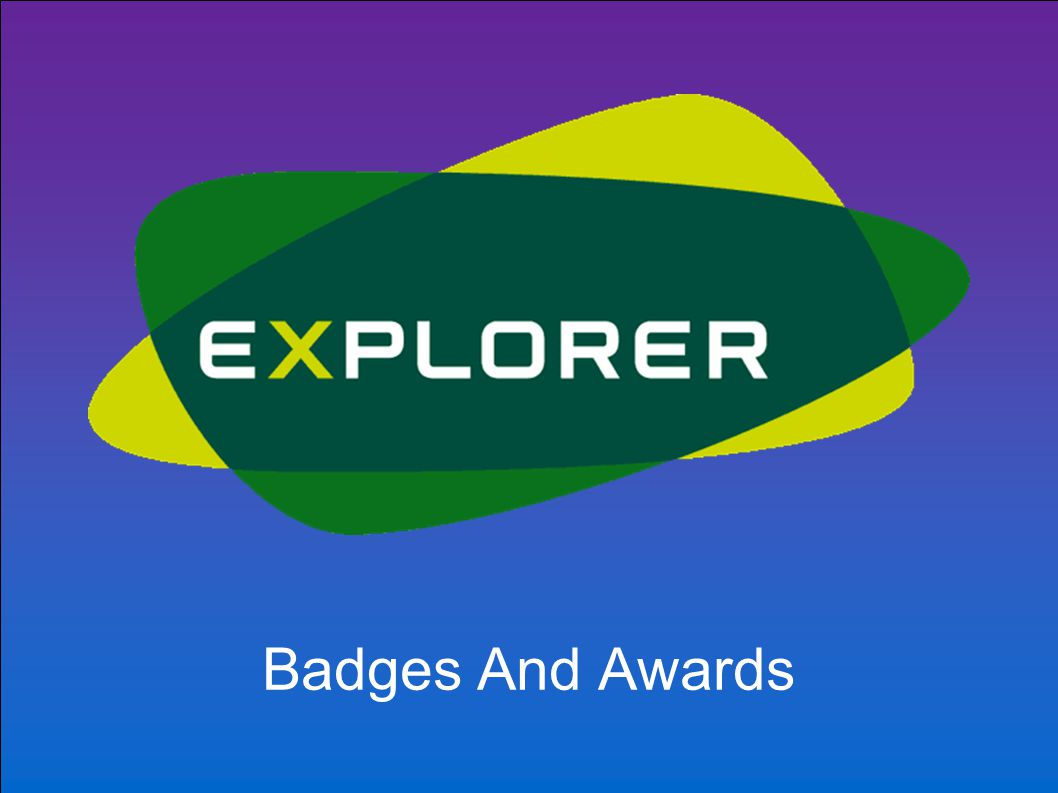 Membership Award Joining Explorers from outside Scouting Requirements:  Describe the various options available locally to become an Explorer Scout  Show an understanding of the Scout Promise and Law  Demonstrate an understanding of local, national and international Scouting  After discussion with your Explorer Scout Leader, describe the Unit management and support available to you  Make the Scout Promise and accept the Scout Law