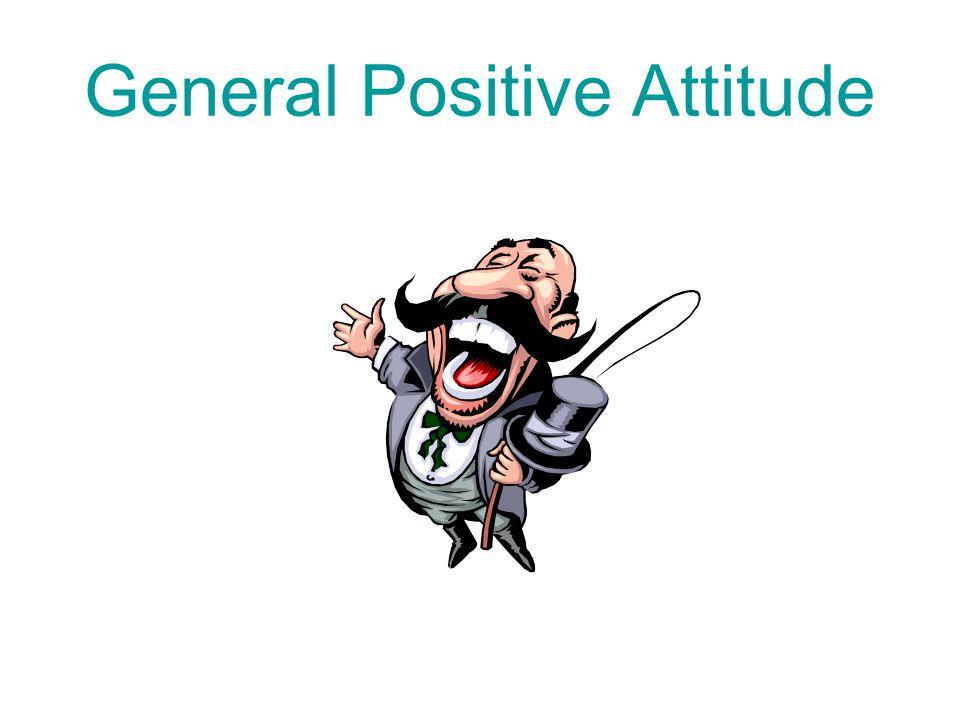 General Positive Attitude