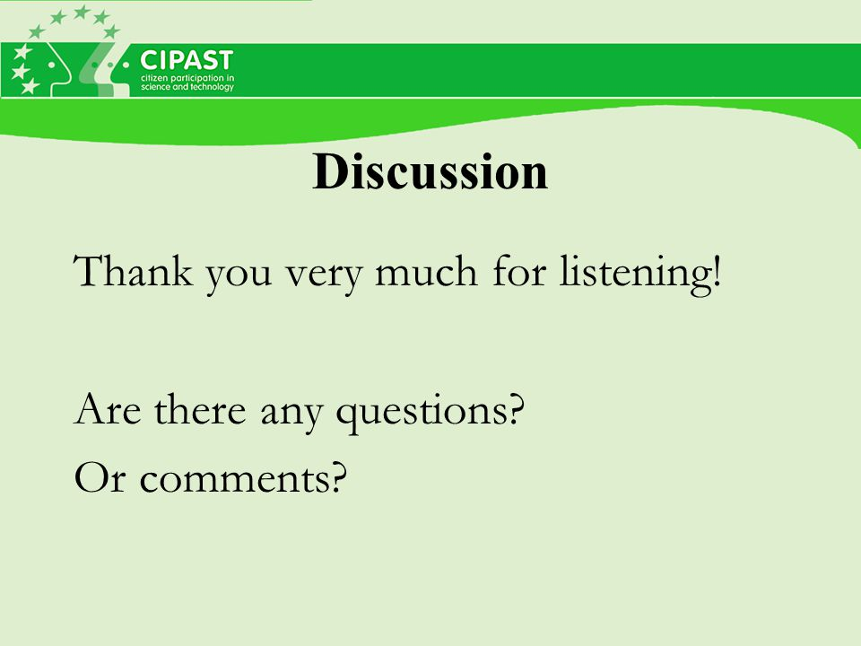 Discussion Thank you very much for listening! Are there any questions Or comments