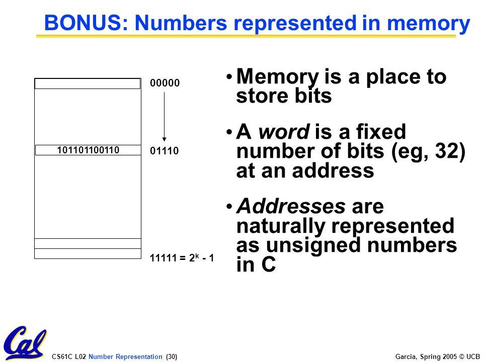 CS61C L02 Number Representation (29) Garcia, Spring 2005 © UCB Bonus Slides Peer instruction let's us skip example slides since you are expected to re