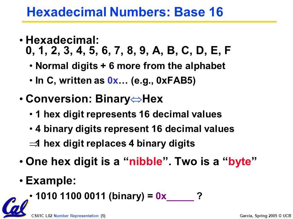 CS61C L02 Number Representation (25) Garcia, Spring 2005 © UCB What is 2 34 .