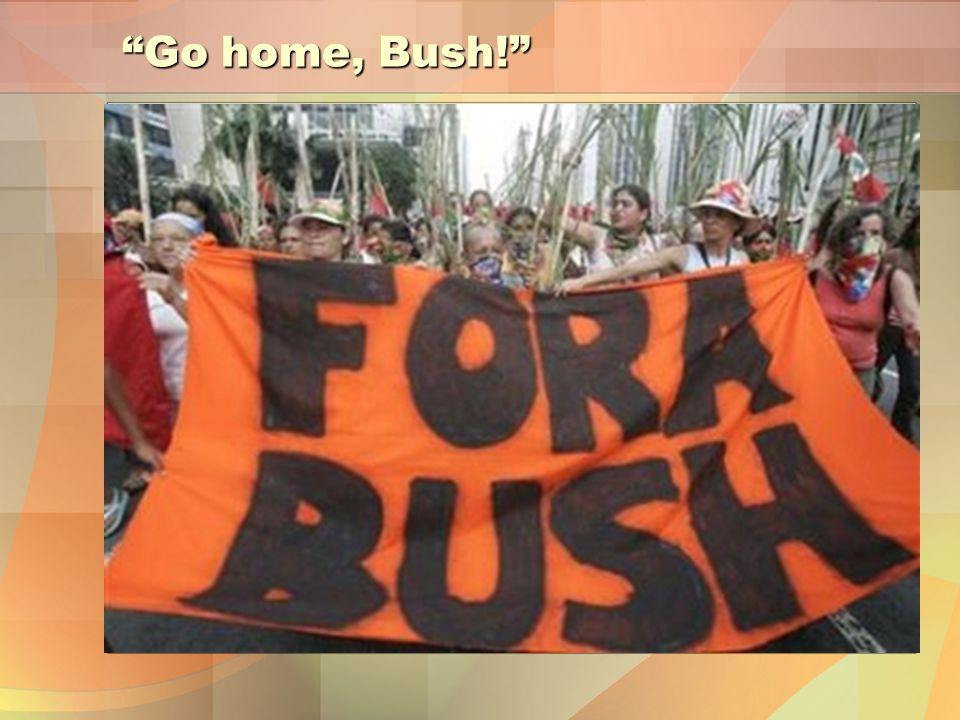 Go home, Bush!