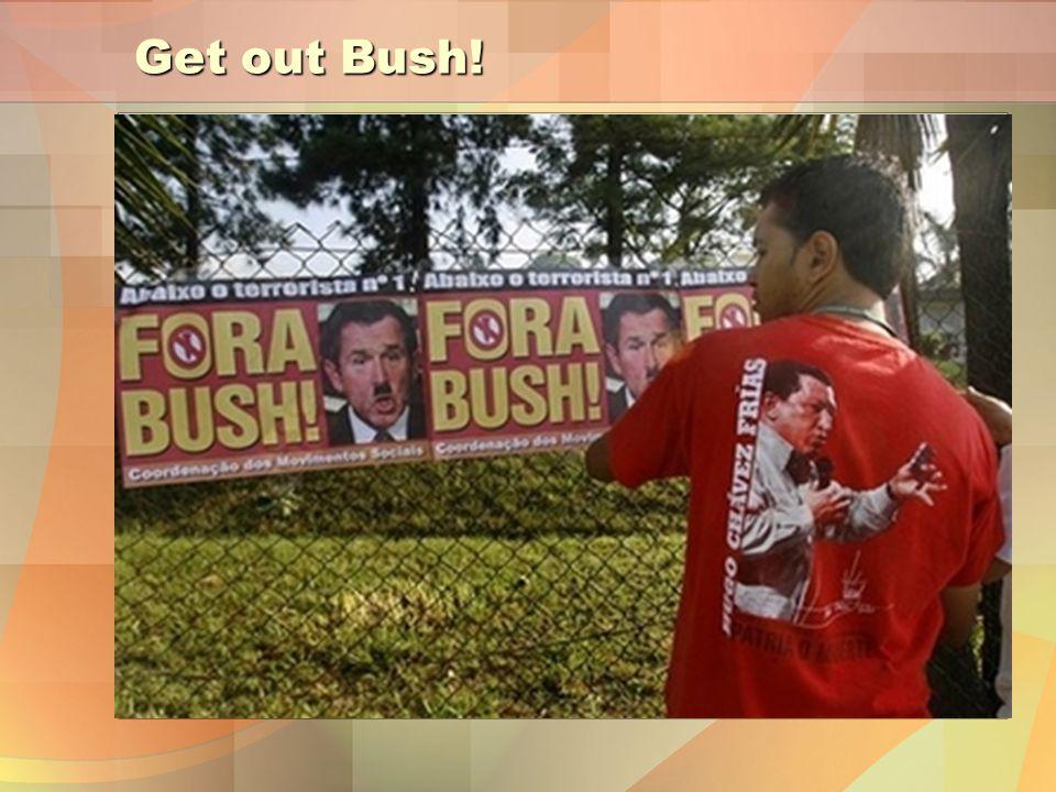 Get out Bush!