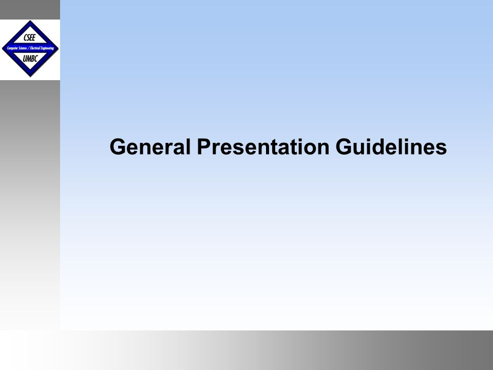 September1999 October 1999 General Presentation Guidelines