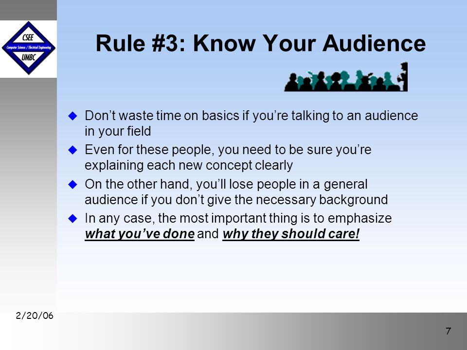 September1999 October 1999 2/20/06 8 Rule #4: Know How Long You Have u How long is the talk.