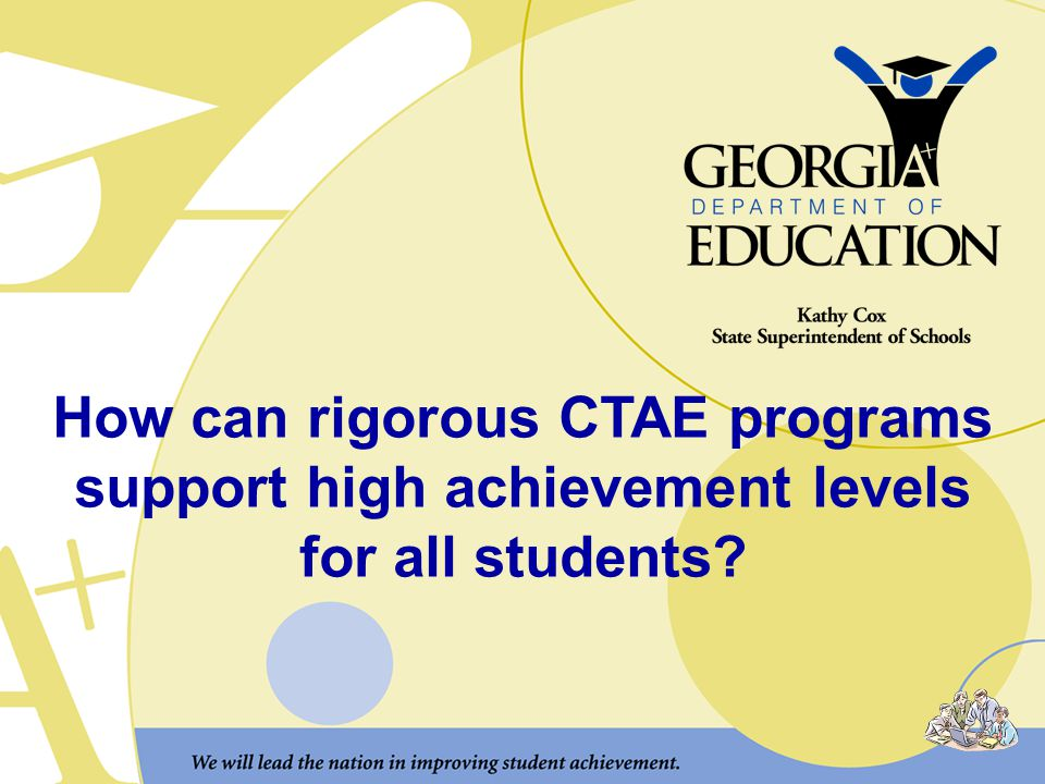 How can rigorous CTAE programs support high achievement levels for all students