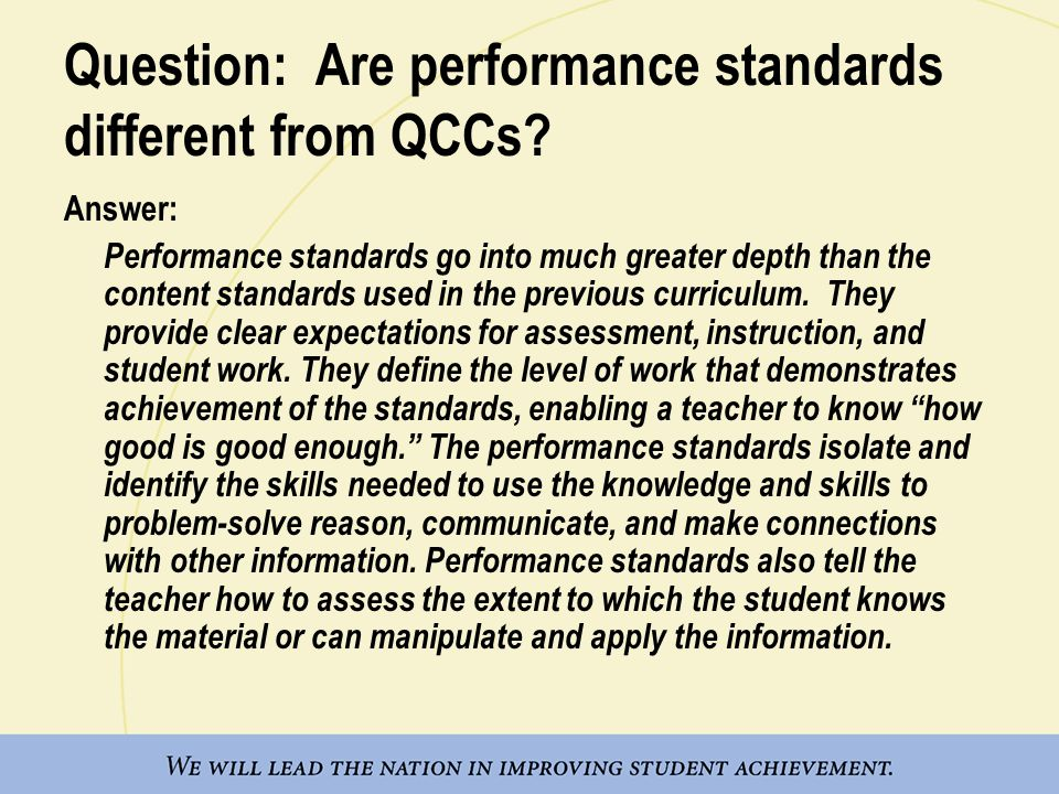 Question: Are performance standards different from QCCs.