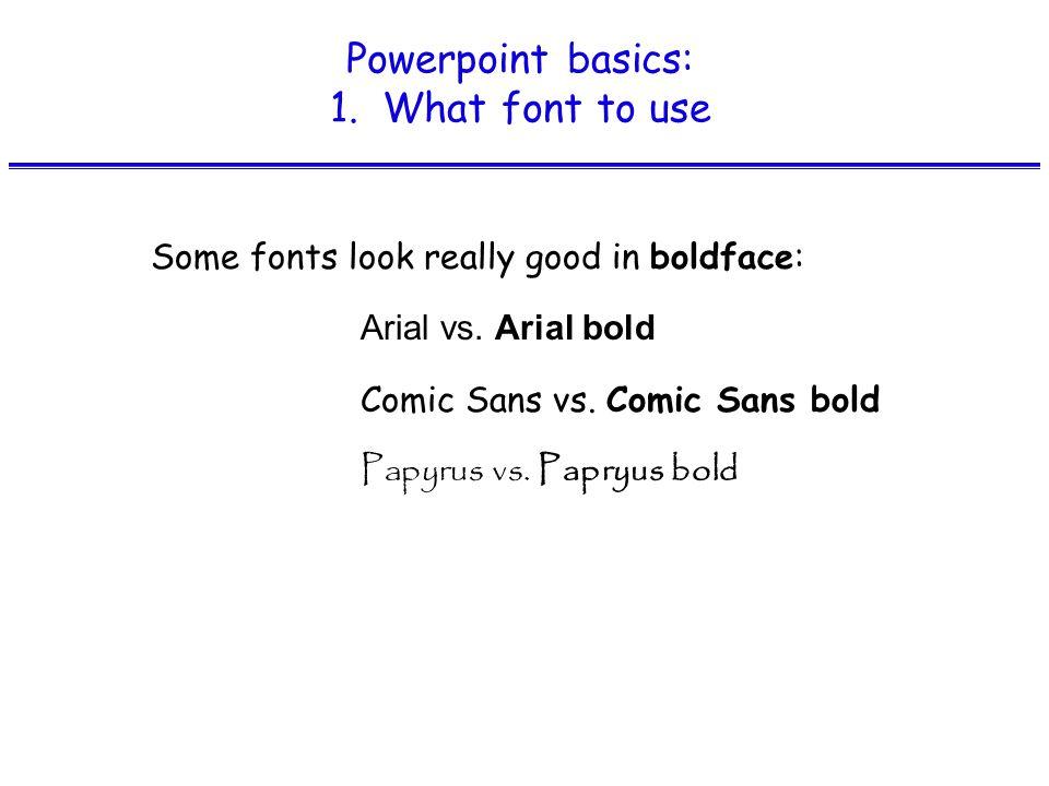 Powerpoint basics: 1.