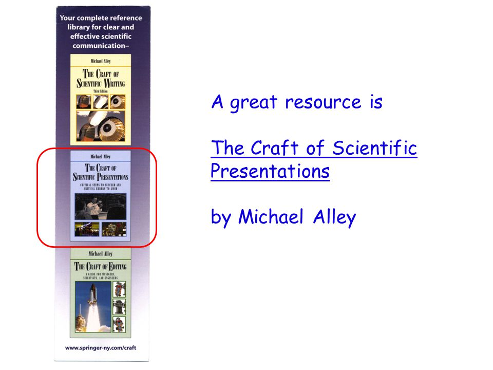 A great resource is The Craft of Scientific Presentations by Michael Alley