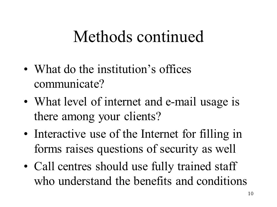 10 Methods continued What do the institution's offices communicate.