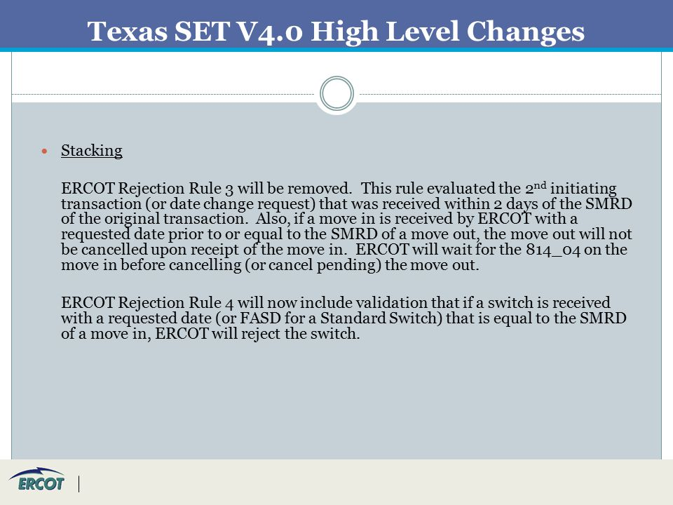 Texas SET V4.0 High Level Changes Stacking ERCOT Rejection Rule 3 will be removed.